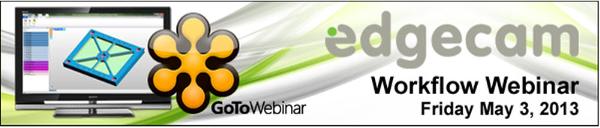 Edgecam Workflow Webinar